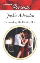Demanding His Hidden Heir ebook by