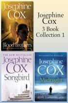 Josephine Cox 3-Book Collection 1: Midnight, Blood Brothers, Songbird ebook by