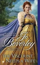 The Viscount Needs a Wife ebook by Jo Beverley