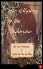 The Mystery of the Balavoine - The (mis-)Adventures of Captain Du Bon Le Phare ebook by Alp Mortal
