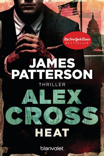 Heat - Alex Cross 15 - - Thriller ebook by James Patterson