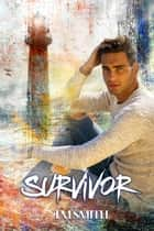 Survivor - Survivor Trilogy ebook by TM Smith