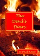 The Devil's Diary ebook by Paul Kater