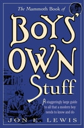 The Mammoth Book of Boys Own Stuff ebook by Jon E. Lewis