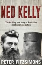 Ned Kelly 電子書 by Peter FitzSimons
