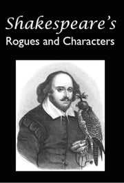 Shakespeare's Rogues and Characters ebook by John Awdeley, Thomas Harman, William Hazlitt