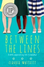 Between the Lines - A novel inspired by true friendship ebook by Claudia Whitsitt