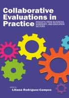 Collaborative Evaluation in Practice ebook by Liliana Rodríguez-Campos