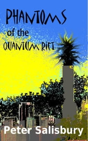 Phantoms of the Quantum Rift ebook by Peter Salisbury