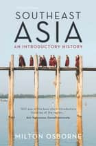 Southeast Asia ebook by Milton Osborne