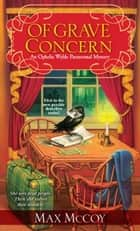 Of Grave Concern ebook by Max McCoy