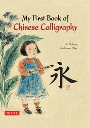 My First Book of Chinese Calligraphy ebook by Guillaume Olive,Zhihong He