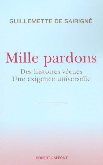 Mille pardons ebook by Guillemette de SAIRIGNÉ