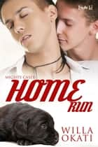 Home Run ebook by Willa Okati