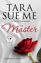 The Master: Submissive 7 ebook by Tara Sue Me