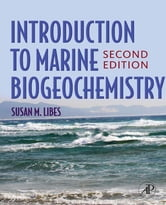 Introduction to Marine Biogeochemistry ebook by Susan Libes