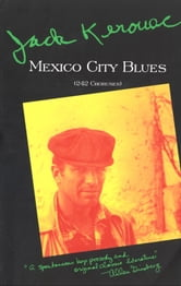 Mexico City Blues - 242 Choruses ebook by Jack Kerouac
