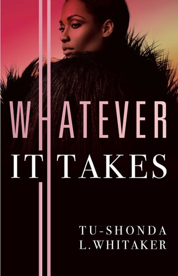 Whatever It Takes ebook by Tu-Shonda L. Whitaker