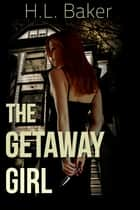 The Getaway Girl ebook by H.L. Baker