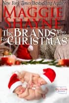 The Brands Who Came For Christmas ebook by Maggie Shayne