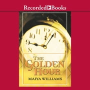 The Golden Hour audiobook by Maiya Williams