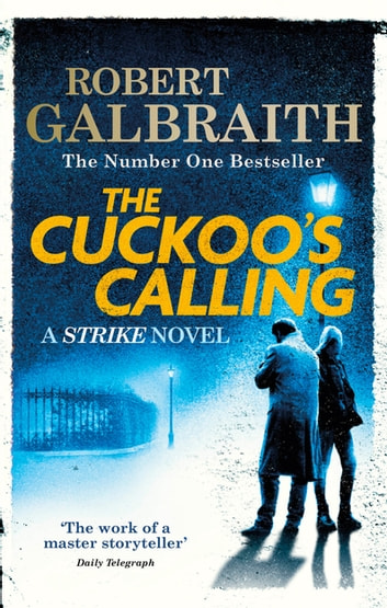 The Cuckoo's Calling - Cormoran Strike Book 1 電子書 by Robert Galbraith