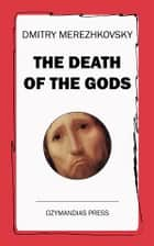 The Death of the Gods 電子書 by Dmitry Merezhkovsky