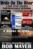 Write on the River - A One Stop Source for Successful Authors ebook by Bob Mayer