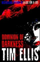 Dominion of Darkness (Parish & Richards #19) ebook by Tim Ellis