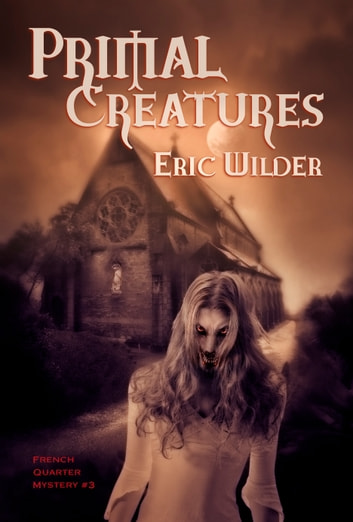 Primal Creatures ebook by Eric Wilder