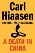A Death in China ebook by Carl Hiaasen, Montalbano Bill