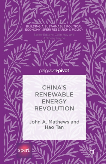 China's Renewable Energy Revolution ebook by John A. Mathews,Hao Tan,O''Faircheallaigh