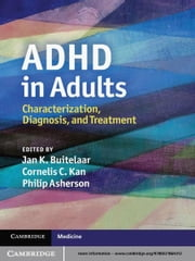 ADHD in Adults - Characterization, Diagnosis, and Treatment ebook by Jan K. Buitelaar,Cornelis C. Kan,Philip Asherson