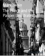 The Prince and the Pauper (Illustrated) ebook by Mark Twain