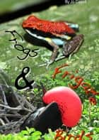 Frogs and Frigate Birds - Over the Hill goes to Ecuador and the Galapagos ebook by Jo Carroll