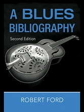 A Blues Bibliography ebook by Robert Ford