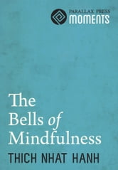 The Bells of Mindfulness ebook by Thich Nhat Hanh