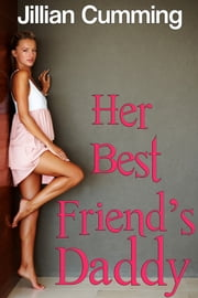 Her Best Friend's Daddy ebook by Jillian Cumming