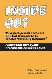 Inside Out - The Social Meaning of Mental Retardation ebook by Robert Bogdan,Steven J. Taylor,Seymour B. Sarason