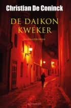 De daikonkweker ebook by Christian De Coninck