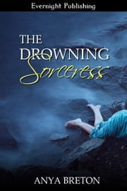 The Drowning Sorceress ebook by Anya Breton