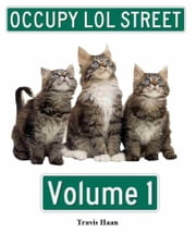 Occupy LOL Street Volume 1 eBook by Travis Haan