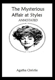 The Mysterious Affair at Styles (Annotated) ebook by Agatha Christie