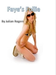 Faye's Follie ebook by Julian Rogers