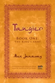 Tangier Book 1 The King's Army ebook by Alex Janaway