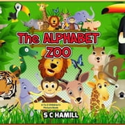 The Alphabet Zoo. A to Z Children\