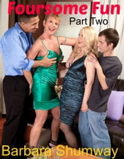 Foursome Fun (Part 2 of 2) ebook by Barbara Shumway