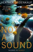 Not A Sound ebook by Heather Gudenkauf