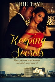 Keeping Secrets (The Essien Trilogy, #1) ebook by Kiru Taye