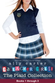Gallagher Girls: The Plaid Collection - Collecting Books 1-3 ebook by Ally Carter